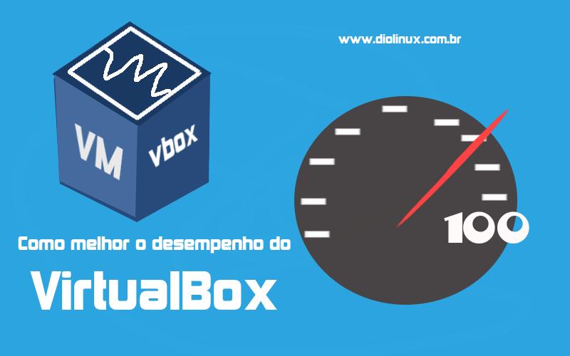 Como melhorar o desempenho do VirtualBox