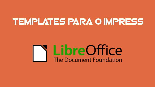 Pack com 33 Modelos para o LibreOffice Impress - Download