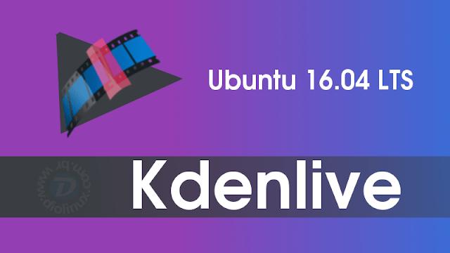 Como instalar o novo Kdenlive no Ubuntu 16.04 LTS e derivados