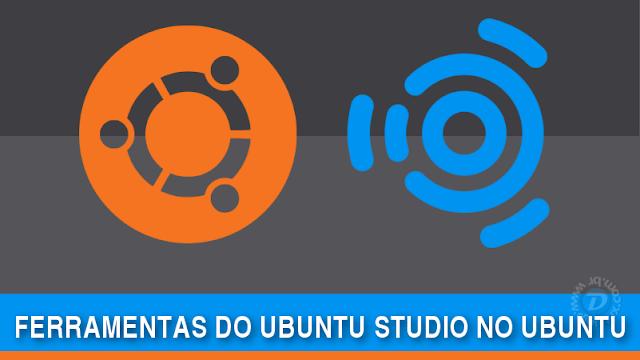 "Como instalar as ferramentas do Ubuntu Studio no Ubuntu ""normal"""