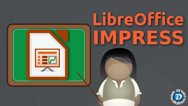 Como usar o LibreOffice Impress para criar belas apresentações