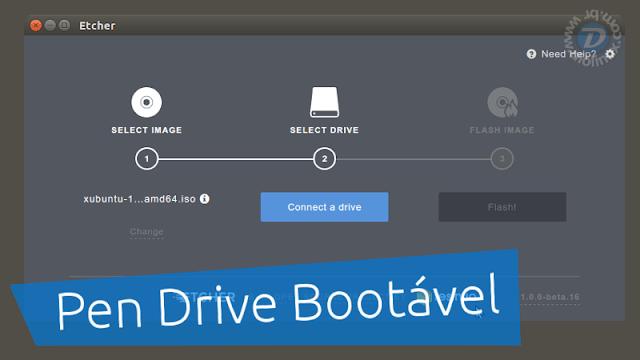 Etcher - Crie pen drives bootáveis