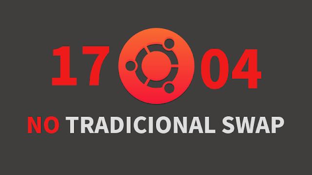 Ubuntu 17.04 Zesty Zapus deixará de usar partição SWAP para usar SWAPFiles