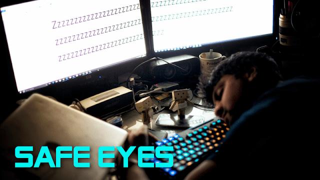 Safe Eyes - Uma ferramenta para te lembrar que você ainda é humano!