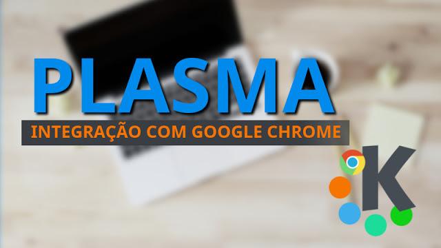 KDE Plasma deverá receber integração com Google Chrome