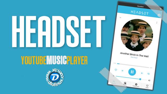 Headset App - Um player de música que usa o YouTube como fonte