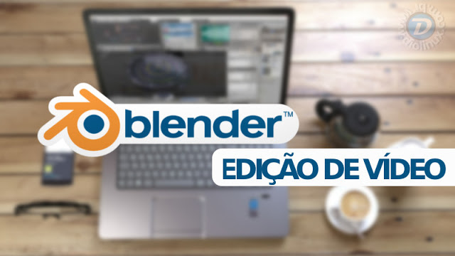 Edição de vídeo com Blender, uma ferramenta poderosa e pouco explorada!