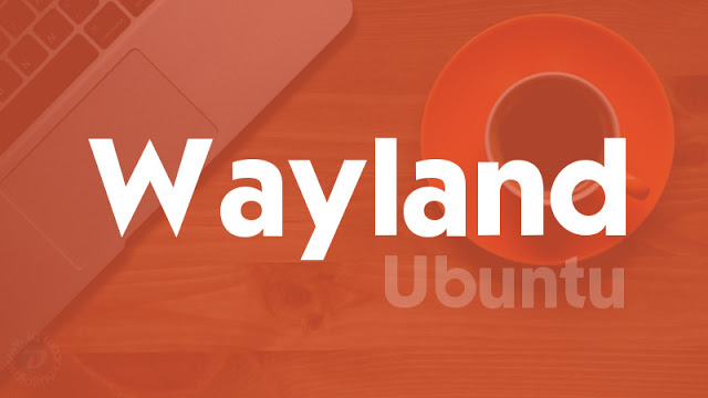 Desenvolvedores do Ubuntu estão em dúvida sobre o Wayland