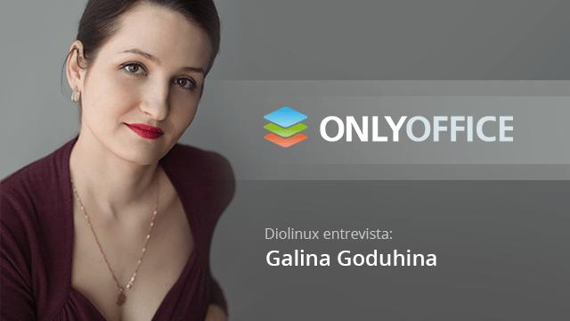 Entrevistamos Galina Goduhina, do projeto ONLYOFFICE (Suíte Office para Linux)