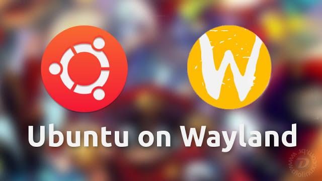 Canonical confirma: Ubuntu 17.10 virá COM Wayland como servidor gráfico padrão