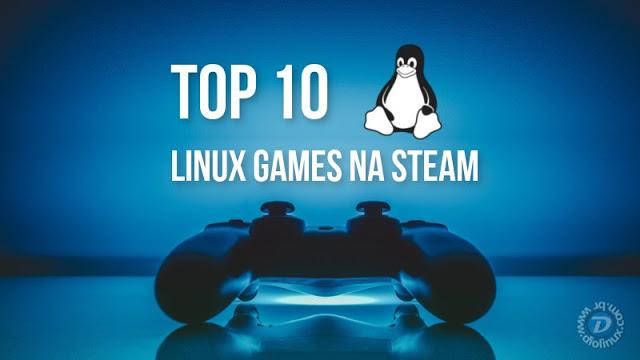 Top 10 Melhores Jogos no Steam para Linux