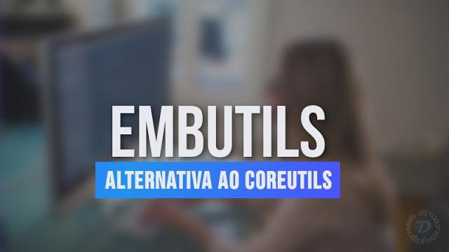 Embutils - Uma alternativa aos comandos padrões do seu Linux