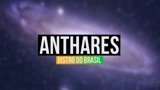 Anthares - Conheça a distro brasileira feita através do Linux From Scratch