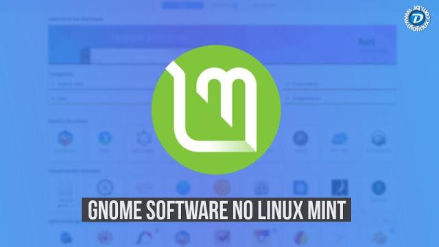 Como instalar e usar a GNOME Software no Linux Mint