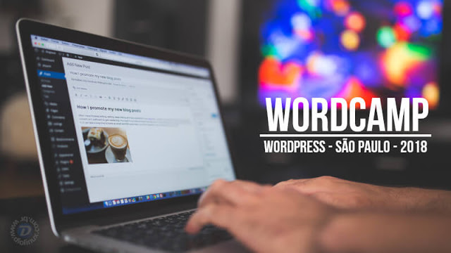 Participe do WordCamp SP, a maior conferência WordPress de 2018 no estado!