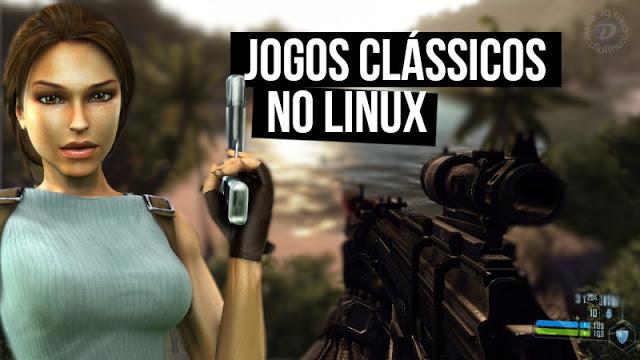 TOP 8 Games Clássicos para Linux via Steamplay (2018)
