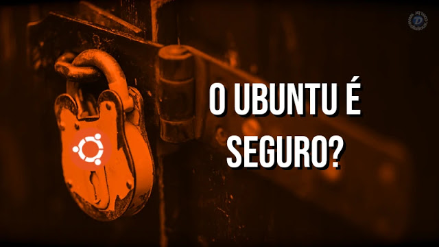 Ubuntu é um sistema seguro?
