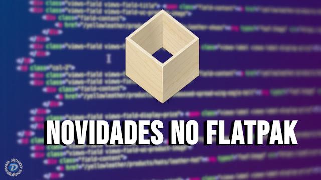 Comandos no Flatpak 1.2 que vão facilitar o gerenciamento dos pacotes