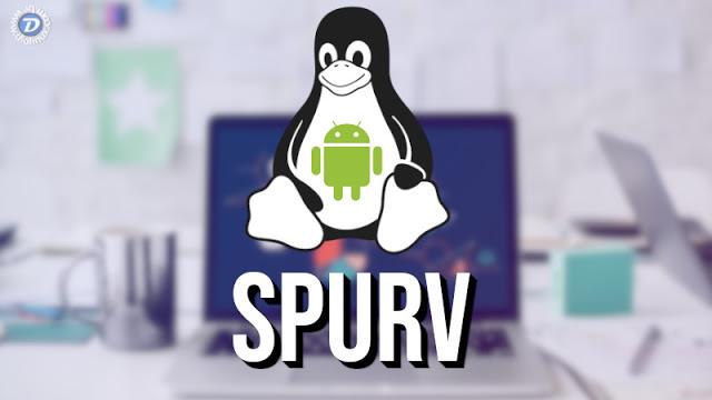 SPURV quer rodar os Apps do Android nas distros Linux