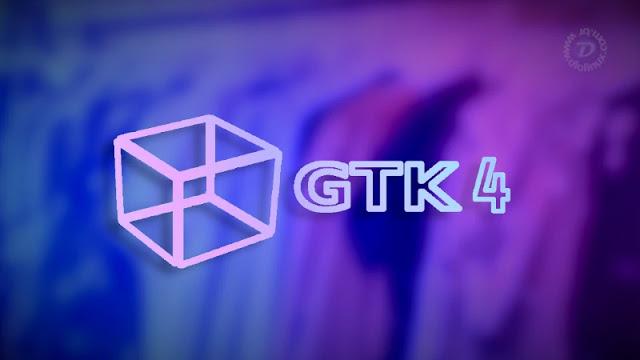 Lançamento do GTK 4 está se aproximando cada vez mais!