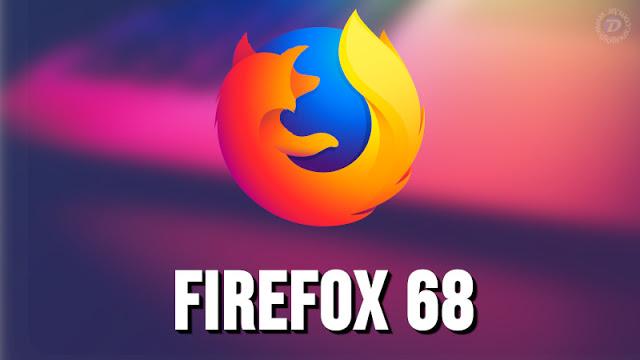 Novo Mozilla Firefox 68 chega com grandes novidades e muito mais