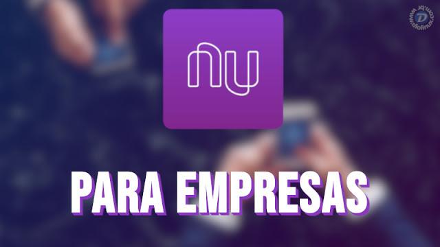 NuBank lança a Conta PJ, a NuConta para empresas