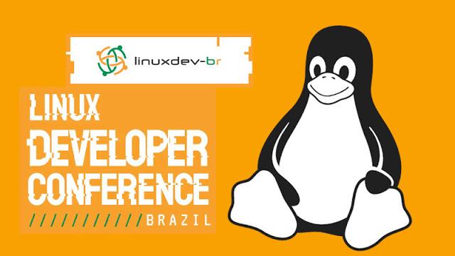 Desenvolvedores Linux vão se reunir no Brasil! - linuxdev-br 2019