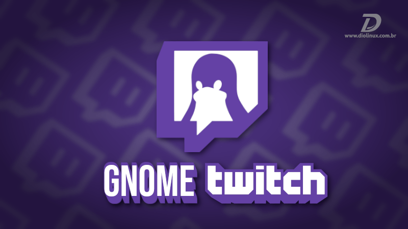 Assista gameplays na TwitchTV com o GNOME Twitch