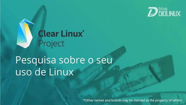 Clear Linux Project quer saber como você usa o seu Linux