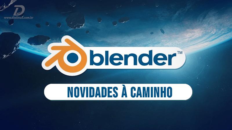 Desenvolvedores do Blender planejam novos recursos para versão 2.81