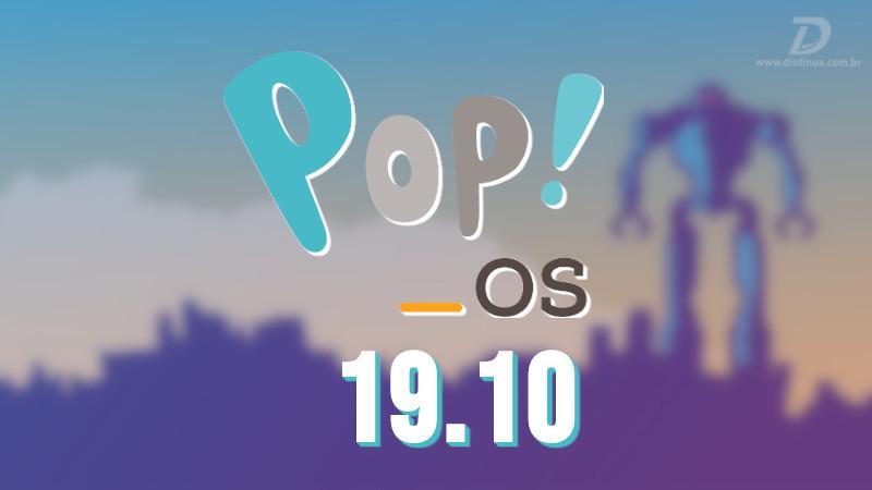 Pop!_OS 19.10 é lançado com base no Ubuntu mais novo