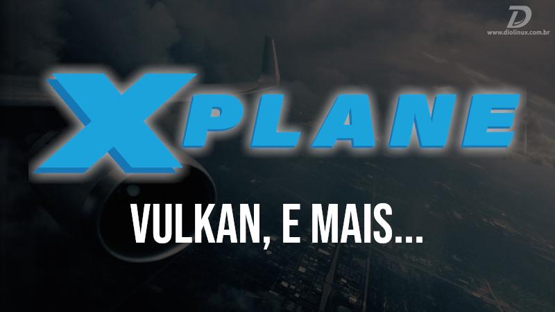 X-Plane 11.40 terá suporte a Vulkan