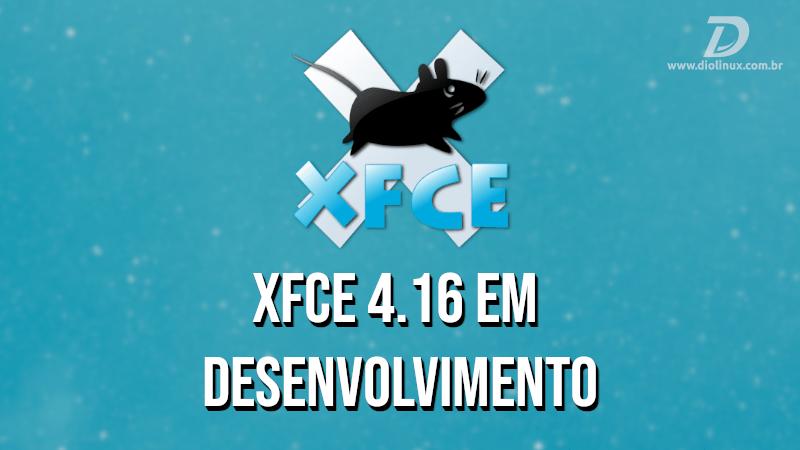 Xfce 4.16 entra em fase de desenvolvimento