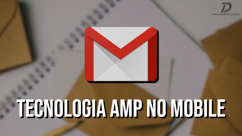 App do Gmail no Android e iOS agora suporta a tecnologia AMP