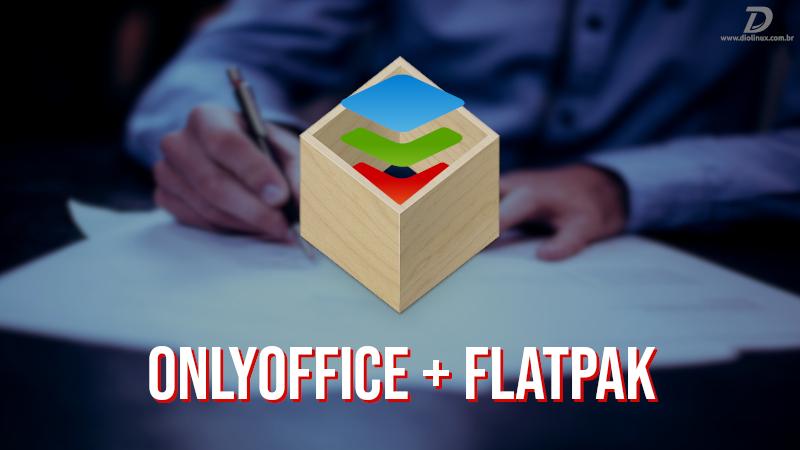 ONLYOFFICE agora também está disponível em Flatpak