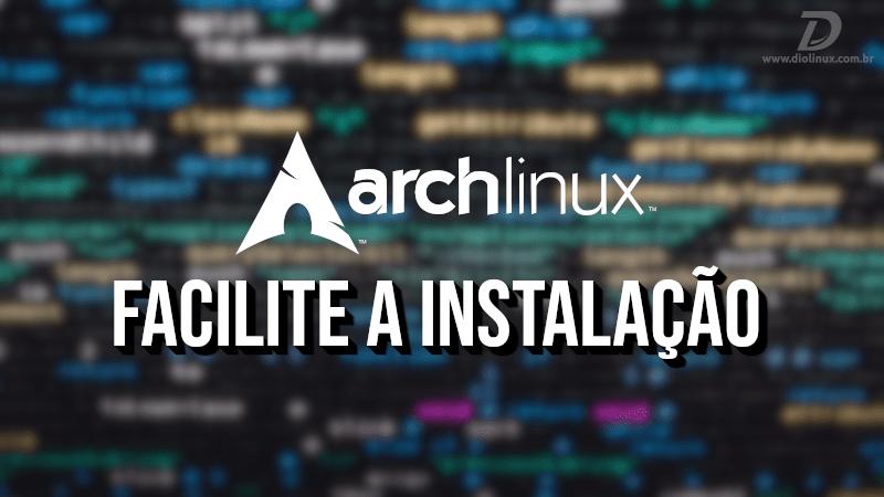 Instale o Arch Linux rapidamente