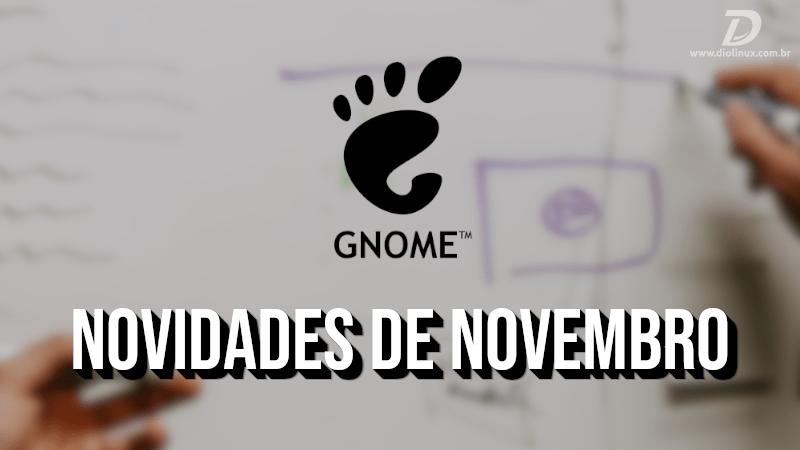 Novidades do Gnome Shell para o mês de novembro