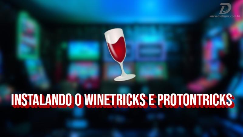 Instalando o Winetricks e Protontricks
