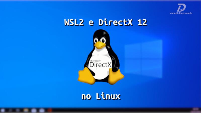 Windows 10 , WSL2 , WSL, Linux , DirectX 12
