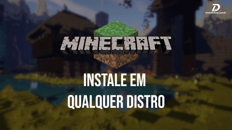 Instalar o Minecraft em qualquer distribuição