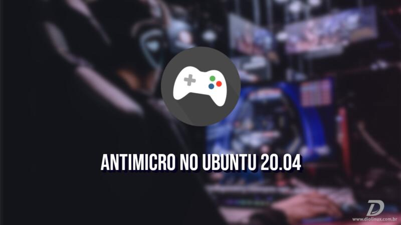Ubuntu 20.04 Antimicro Linux Jogos Games