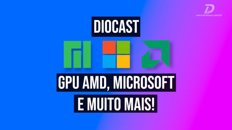 GPU AMD, Microsoft e muito mais no Diocast