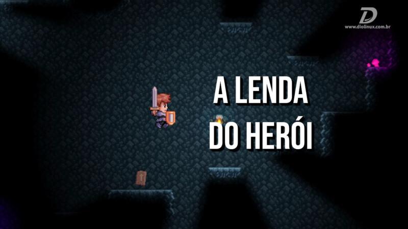 A Lenda do Herói