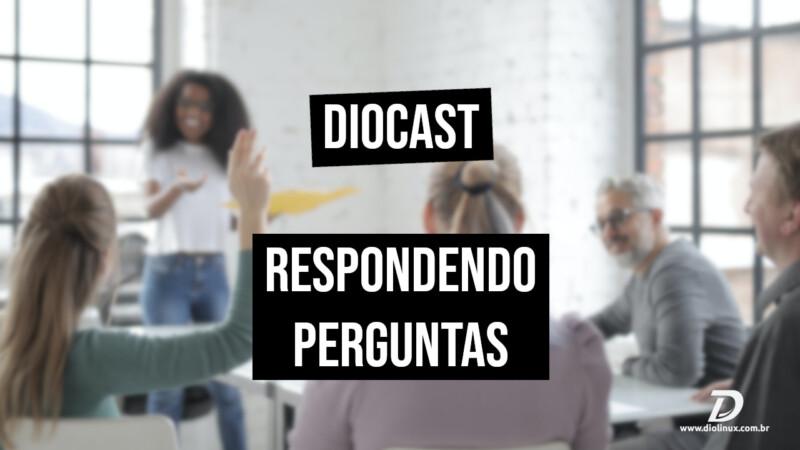 Diocast: Respondendo perguntas no Time Out