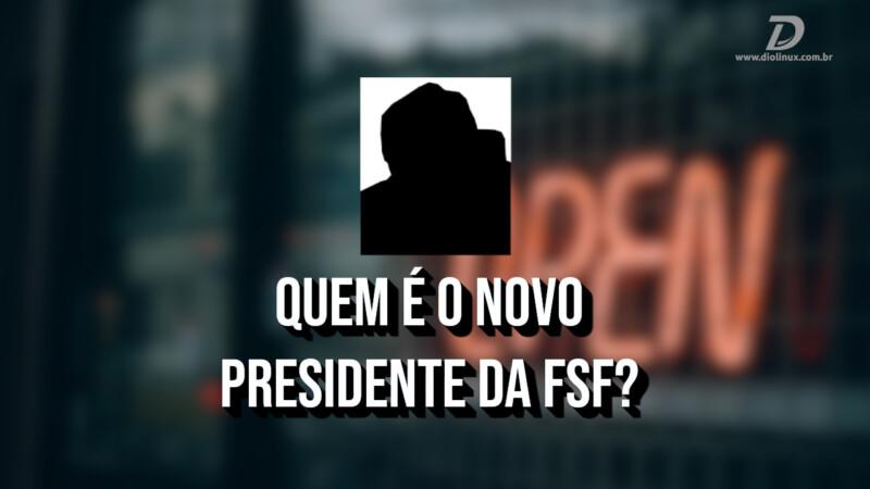 Quem é o novo presidente da FSF?