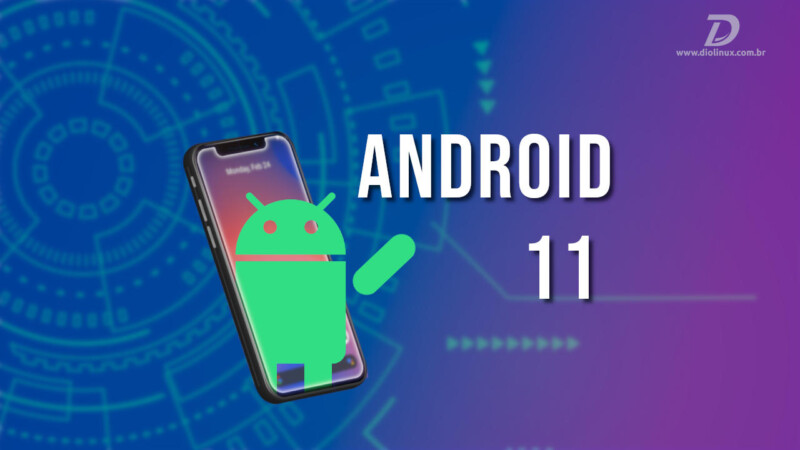 Android 11, quais as novidades?