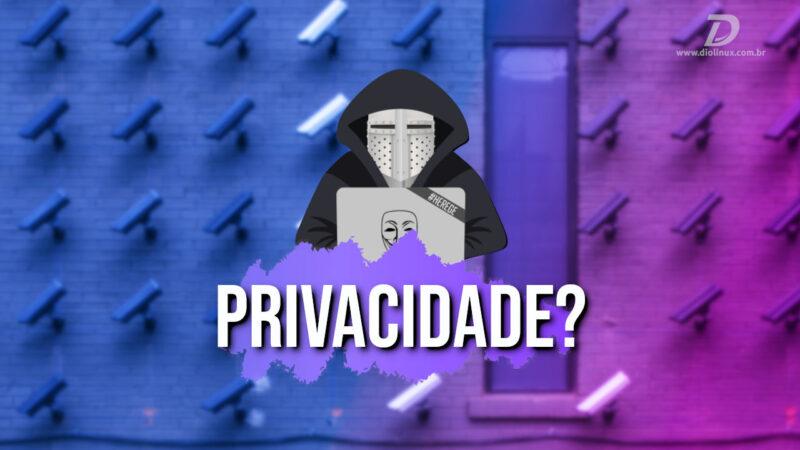 Você ainda tem privacidade?